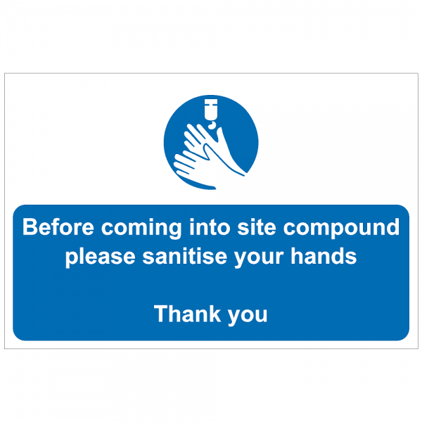 COV21 - Before coming into site compound please sanitise.